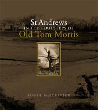 St Andrews - In The Footsteps of Old Tom Morris