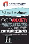 PullingtheTrigger® OCD, Anxiety, Panic Attacks and Related Depression